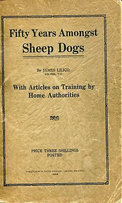 Fifty Years Amongst Sheep Dogs 1926 James Lilico Articles on Training  RARE NZ