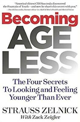Becoming Ageless The Four Secrets to Looking and Feeling Younger