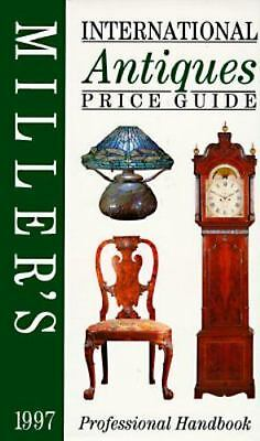 Miller's International Antiques Price Guide,1997by Judith Miller & Martin Miller