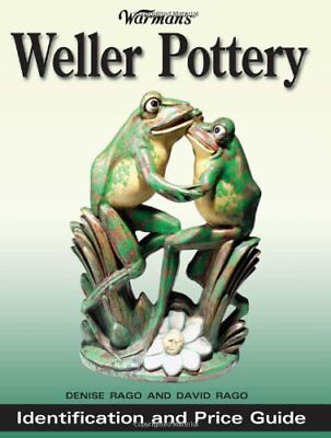 WARMAN'S WELLER POTTERY: IDENTIFICATION AND PRICE GUIDE By David Rago BRAND NEW