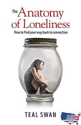 The Anatomy of Loneliness: How to Find Your Way Back to Connection, New