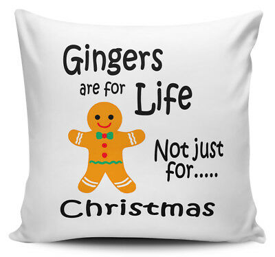 Gingers Are For Life Not Just For Christmas Funny Novelty Cushion Cover