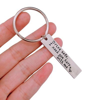 US DIY Stainless Steel Keychain Drive safe I need you here with me Car Key Chain