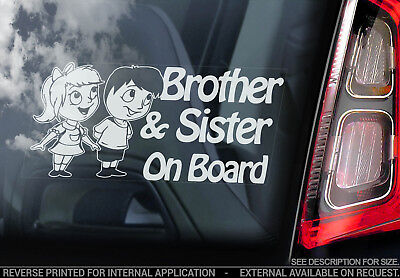 Brother & Sister on Board -Car Window Sticker- Baby, Child, Kids Decal Gift -V01