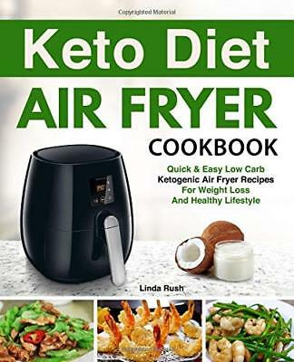 Keto Diet Air Fryer Cookbook Quick and Easy Low Carb Ketogenic Diet Air Fryer