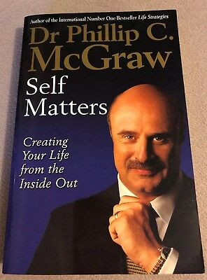 Self Matters: Creating Your Life from the Inside Out by Dr. Phillip McGraw...