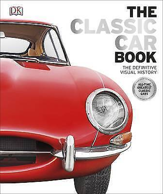 The Classic Car Book: The Definitive Visual History by DK (Hardback, 2016) - New
