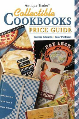 ANTIQUE TRADER COLLECTIBLE COOKBOOKS PRICE GUIDE By Peter Peckham **Excellent**