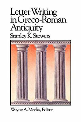 LETTER WRITING IN GRECO-ROMAN ANTIQUITY (LIBRARY OF EARLY By Stanley K. VG