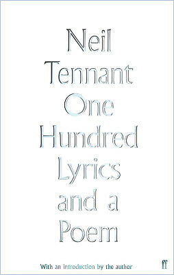 One Hundred Lyrics And A Poem by Neil Tennant Hardback NEW 9780571348909