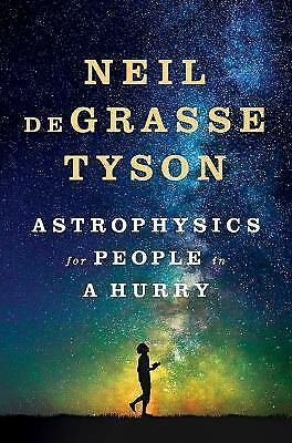 ASTROPHYSICS for PEOPLE in a HURRY by Neil deGrasse Tyson (Hardcover, 2017)