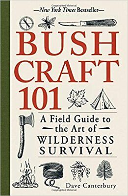 Bushcraft 101: A Field Guide to the Art of Wilderness Survival [PDF]