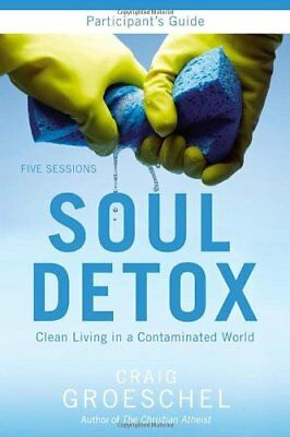 Soul Detox Participants Guide Clean Living in a Contaminated World