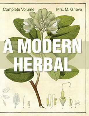 A Modern Herbal The Complete Edition