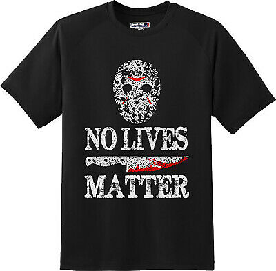 No Lives Matter Adult Rude Sarcastic Humor College  T Shirt New Graphic Tee