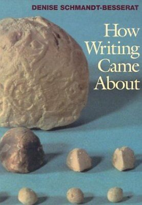 HOW WRITING CAME ABOUT By Denise Schmandt-besserat *Excellent Condition*