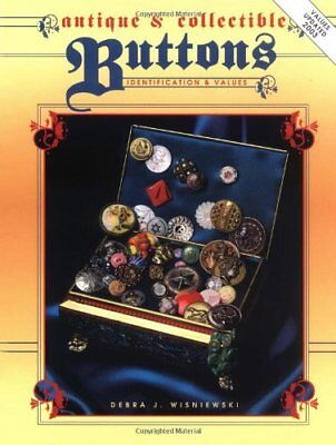 ANTIQUE AND COLLECTIBLE BUTTONS - IDENTIFICATION & VALUES By Debra J. NEW