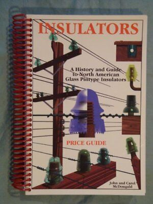PRICE GUIDE FOR INSULATORS: A HISTORY AND GUIDE TO NORTH AMERICAN By John VG