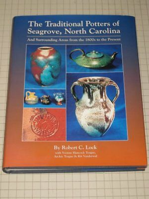 TRADITIONAL POTTERS OF SEAGROVE, NORTH CAROLINA: AND SURROUNDING By Robert Mint