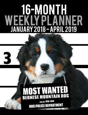 2018-2019 WEEKLY PLANNER - MOST WANTED BERNESE MOUNTAIN DOG: By Ironpower VG