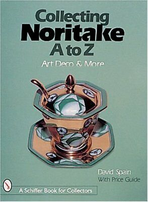 COLLECTING NORITAKE, A TO Z: ART DECO & MORE (SCHIFFER BOOK FOR By David Spain