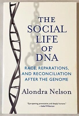 THE SOCIAL LIFE OF DNA : Race, Reparations After Genome by Alondra Nelson | VG+