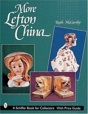 MORE LEFTON CHINA (SCHIFFER BOOK FOR COLLECTORS WITH PRICE GUIDE) By Ruth NEW