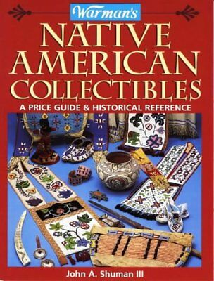 WARMAN'S NATIVE AMERICAN COLLECTIBLES: A PRICE GUIDE & HISTORICAL By John A. VG