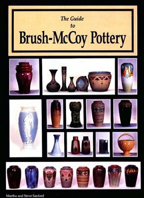 GUIDE TO BRUSH-MCCOY POTTERY (BOOK AND PRICE GUIDE) By Steve Sanford - VG