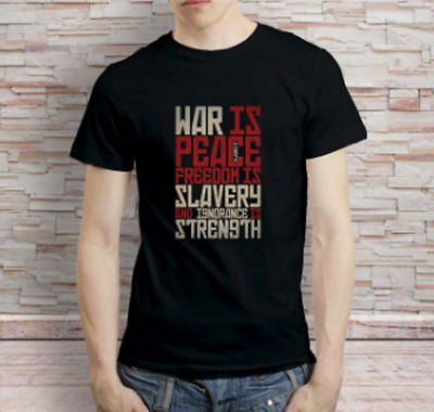 WAR IS PEACE - FREEDOM IS SLAVERY - GEORGE ORWELL 1984 T-Shirt