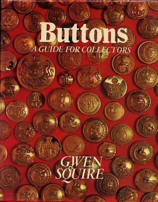 BUTTONS: A GUIDE FOR COLLECTORS By Gwen Squire - Hardcover