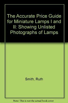 ACCURATE PRICE GUIDE FOR MINIATURE LAMPS I AND II By Helen A. Felner **Mint**