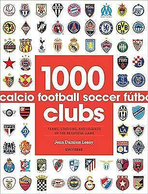 1000 Football Clubs: Champions of the Beautiful Game by Jean Damien Lesay...