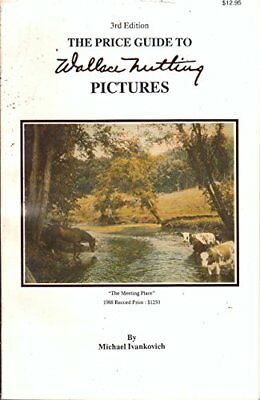 PRICE GUIDE TO WALLACE NUTTING PICTURES By Michael Ivankovich **Excellent**