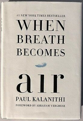WHEN BREATH BECOMES AIR by Paul Kalanithi | Death & Dying Memoir | Like New HCDJ