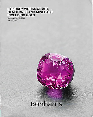 BONHAMS Lapidary Works of Art, Gemstones and Minerals 5/19/2015
