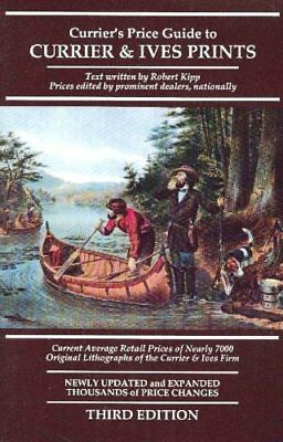CURRIER'S PRICE GUIDE TO CURRIER & IVES PRINTS: CURRENT AVERAGE By Robert VG