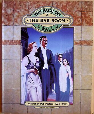 The Face on the Bar Room Wall Australian Pub Posters 1929 1950 Bruce Stannard