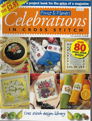 Celebrations in Cross Stitch # 18 - Fruits & Flowers Sept 1998 embroidery