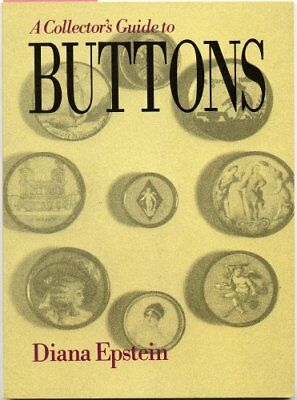 COLLECTOR'S GUIDE TO BUTTONS By Diana Epstein **BRAND NEW**