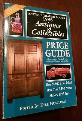 1995 Antiques & Collectibles Price Guide Edited by Kyle Husfloen Antique Trader