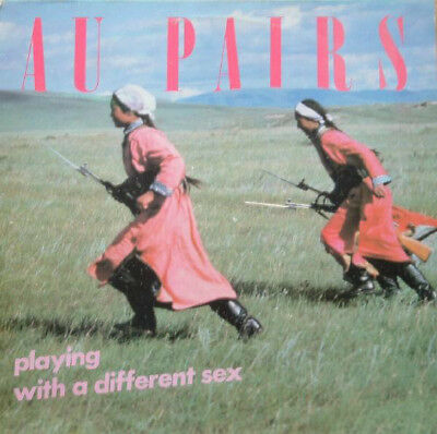 Au Pairs  -  playing with a different sex  (1981)