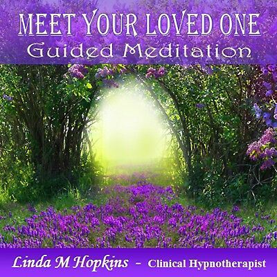 Meet Your Loved One - Guided Meditation CD - Linda M Hopkins - Relaxation CD