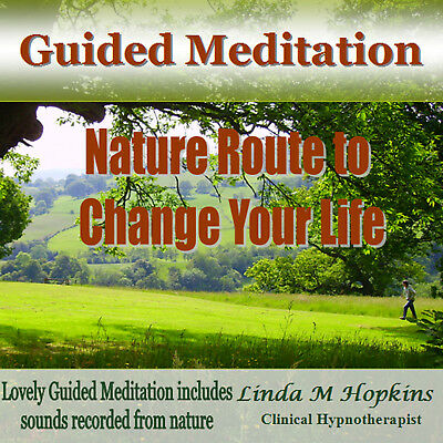 Guided Meditation CD - Nature Route To Change Your Life - Linda M Hopkins