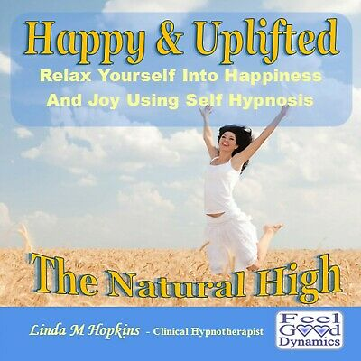 Happy & Uplifted The Natural High - Self Hypnosis - Help For Depression