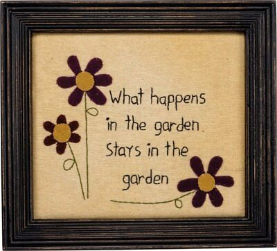 What Happens in the Garden Stays in the Garden Embroidered Framed Quote Sign