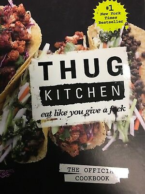 Thug Kitchen The Official Cookbook: Eat Like You Give a F*ck (vegan) FREE SHIP