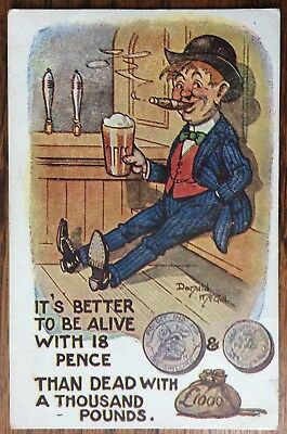 """Antique Donald Mcgill Pc """"Its Better To Be Alive With 18 Pence"""" Man With Beer"""