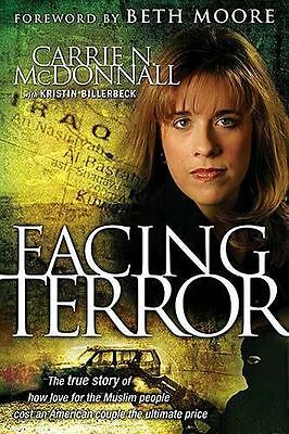 Facing Terror: The True Story of How An American Couple Paid the Ultimate Price