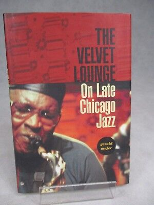 The Velvet Lounge On Late Chicago Jazz by Gerald Majer